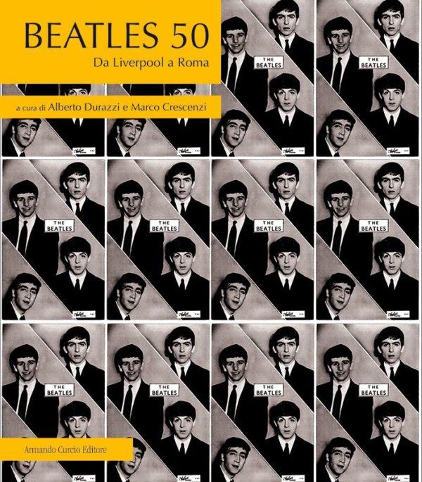 Beatles 50. Da Liverpool a Roma