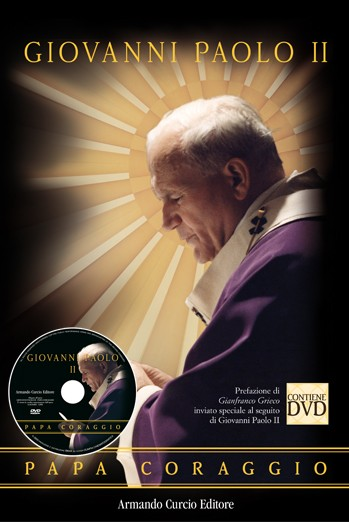 Giovanni Paolo II. Papa coraggio