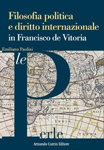 Filosofia politica e diritto internazionale in Francisco de Vitoria