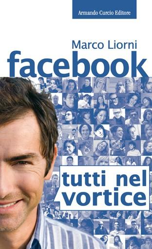 Facebook. Tutti nel vortice