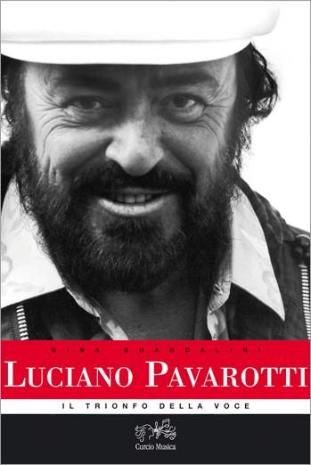 Luciano Pavarotti. Il trionfo della voce