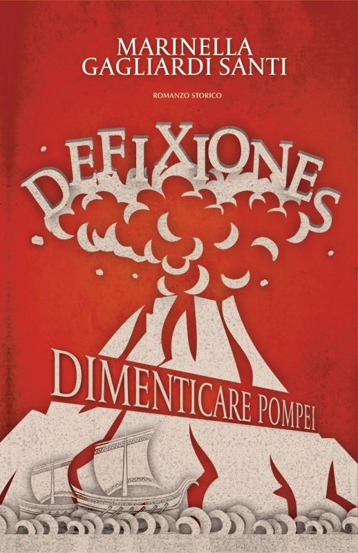 Defixiones. Dimenticare Pompei